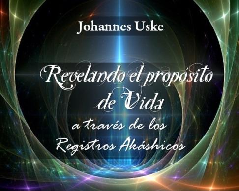Taller Proposito de Vida y Registros Akashicos de Johannes Uske